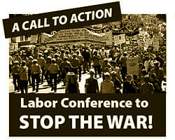 San Francisco Labor Conference to Stop the War!