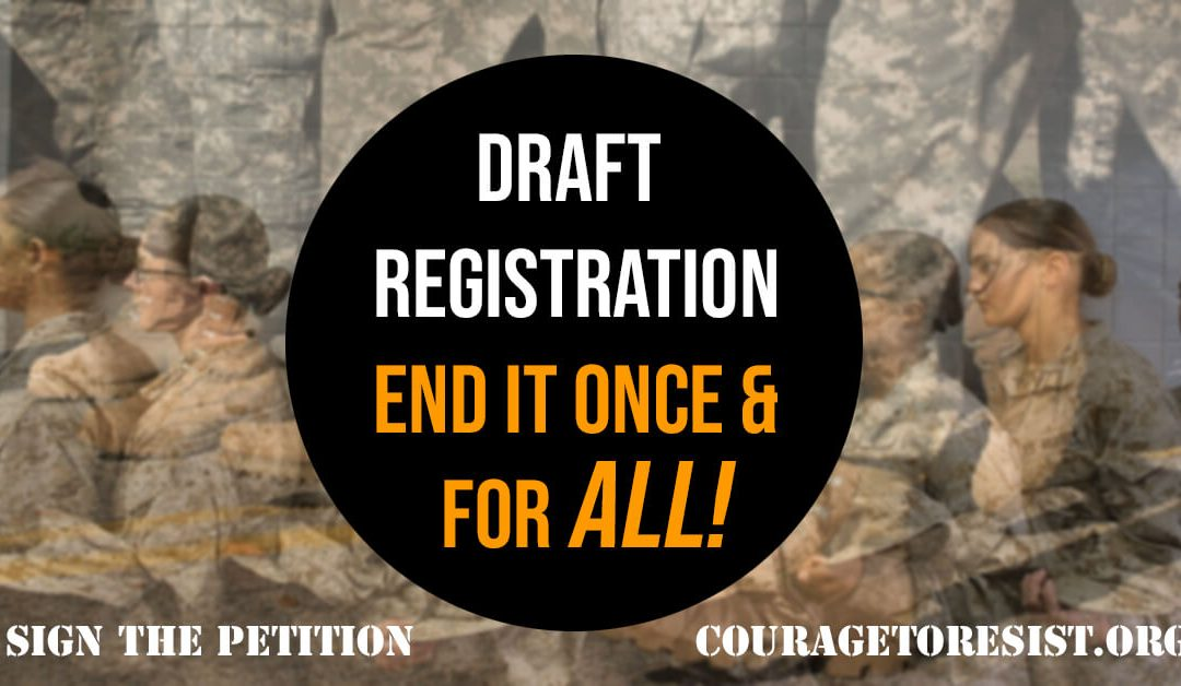 Sign the Petition: End Draft Registration Once and for ALL!
