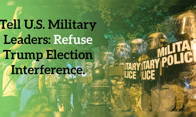 Petition to the Joint Chiefs of Staff: Refuse Trump Election Interference